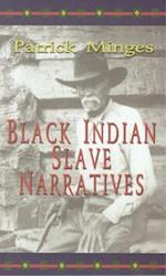 Black Indian Slave Narratives (Real Voices, Real History Series)