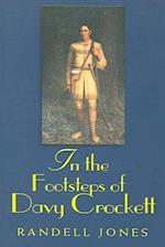 In the Footsteps of Davy Crockett (In the Footsteps Series)