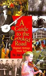A Guide to the Crooked Road