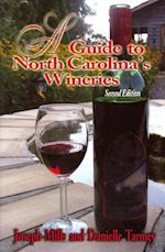 A Guide to North Carolina's Wineries (Guide to North Carolinas Wineries)