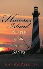 Hatteras Island: Keeper of the Outer Banks af Ray McAllister