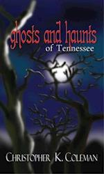 Ghosts and Haunts of Tennessee