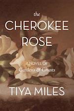 The Cherokee Rose af Tiya Miles