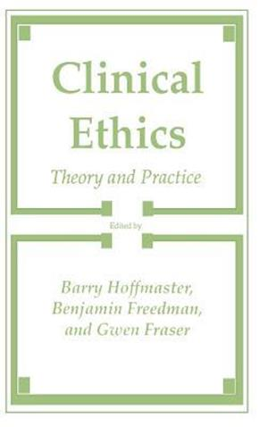 Clinical Ethics : Theory and Practice