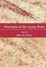 Neuroglia in the Aging Brain (Contemporary Neuroscience)