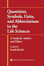 Quantities, Symbols, Units, and Abbreviations in the Life Sciences : A Guide for Authors and Editors