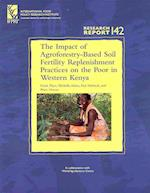 The Impact of Agroforestry-Based Soil Fertility Replenishment Practices on the Poor in Western Kenya (Research report)