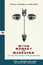 Myth, Memory, and Massacre (Grover E. Murray Studies in the American Southwest)