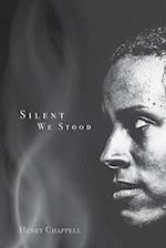 Silent We Stood af Henry Chappell