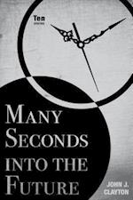 Many Seconds into the Future (Modern Jewish Literature and Culture)