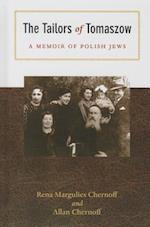 The Tailors of Tomaszow (MODERN JEWISH HISTORY)