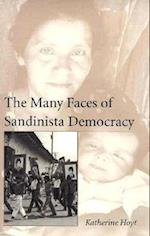 Many Faces Sandinista Democracy (RESEARCH IN INTERNATIONAL STUDIES LATIN AMERICA SERIES, nr. 27)