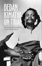 Dedan Kimathi on Trial (Research in International Studies Global and Comparative Studies)