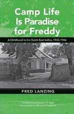 Camp Life Is Paradise for Freddy af Fred Lanzing