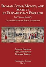 Roman Coins, Money, and Society in Elizabethan England (NUMISMATIC STUDIES, nr. 36)