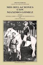 MIS Relaciones Con Maaximo Gaomez (Coleccion Cuba Y Sus Jueces)
