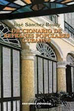 Diccionario de Refranes Populares Cubanos