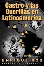 Castro y Las Guerillas En Latinoamerica (Coleccion Cuba Y Sus Jueces)