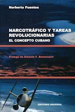 Narcotrafico y Tareas Revolucionarias El Concepto Cubano (Coleccion Cuba Y Sus Jueces)