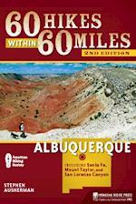60 Hikes Within 60 Miles: Albuquerque (60 Hikes Within 60 Miles)