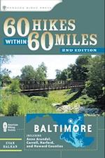 60 Hikes Within 60 Miles (60 Hikes Within 60 Miles Baltimore Including Anne Arundel)