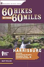 60 Hikes Within 60 Miles: Harrisburg af Matt Willen