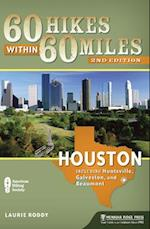60 Hikes Within 60 Miles (60 Hikes Within 60 Miles Houston: Including Huntsville,)