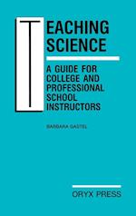 Teaching Science: A Guide for College and Professional School Instructors af Barbara Gastel