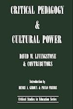 Critical Pedagogy and Cultural Power af David W. Livingstone, D. W. Livingstone