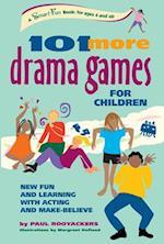 101 More Drama Games for Children (Hunter House Smartfun Book)