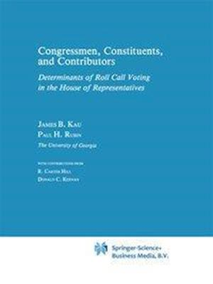 Congressman, Constituents, and Contributors : Determinants of Roll Call Voting in the House of Representatives