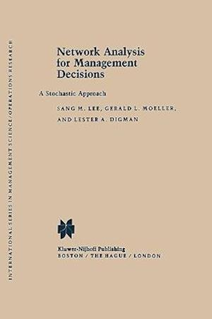 Network Analysis for Management Decisions: A Stochastic Approach