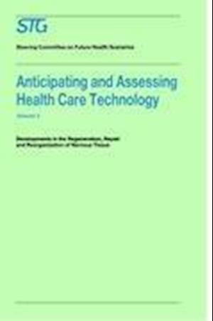 Anticipating and Assessing Health Care Technology, Volume 3