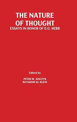 The Nature of Thought : Essays in Honor of D.o. Hebb
