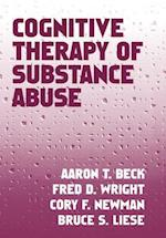 Cognitive Therapy of Substance Abuse af Aaron T. Beck, Cory F. Newman, Fred D. Wright