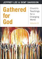 Gathered for God (Churchs Teaching for a Changing World, nr. 8)