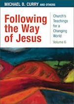 Following the Way of Jesus (Churchs Teaching for a Changing World)