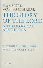 Glory of the Lord Theological Aesthetics (Glory of the Lord, nr. 2)