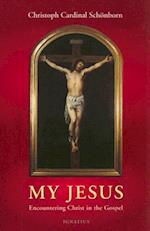 My Jesus af Robert J. Shea, Christoph Cardinal Von Schonborn