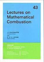 Lectures on Mathematical Combustion (C B M S - N S F REGIONAL CONFERENCE SERIES IN APPLIED MATHEMATICS, nr. 43)