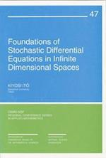 Foundations of Stochastic Differential Equations in Infinite Dimensional Spaces (C B M S - N S F REGIONAL CONFERENCE SERIES IN APPLIED MATHEMATICS, nr. 47)