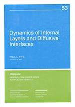 Dynamics of Internal Layers and Diffuse Interfaces (C B M S - N S F REGIONAL CONFERENCE SERIES IN APPLIED MATHEMATICS, nr. 53)