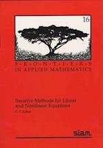 Iterative Methods for Linear and Nonlinear Equations (Frontiers in Applied Mathematics, nr. 18)