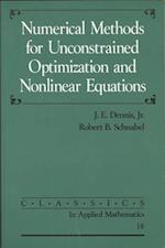 Numerical Methods for Unconstrained Optimization and Nonlinear Equations (Classics in Applied Mathematics, nr. 16)