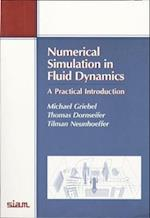Numerical Simulation in Fluid Dynamics (Mathematical Modeling And Computation, nr. 3)