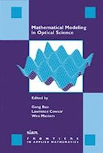 Mathematical Modeling in Optical Science (Frontiers in Applied Mathematics, nr. 22)