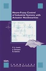 Neuro-fuzzy Control of Industrial Systems with Actuator Nonlinearities (Frontiers in Applied Mathematics, nr. 24)