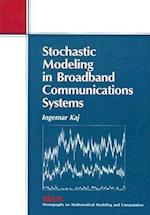 Stochastic Modeling in Broadband Communications Systems (Mathematical Modeling And Computation, nr. 8)