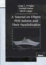 A Tutorial on Elliptic PDE Solvers and Their Parallelization (Software, Environments, and Tools, nr. 16)