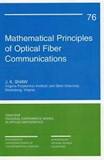 Mathematical Principles of Optical Fiber Communications (C B M S - N S F REGIONAL CONFERENCE SERIES IN APPLIED MATHEMATICS, nr. 76)